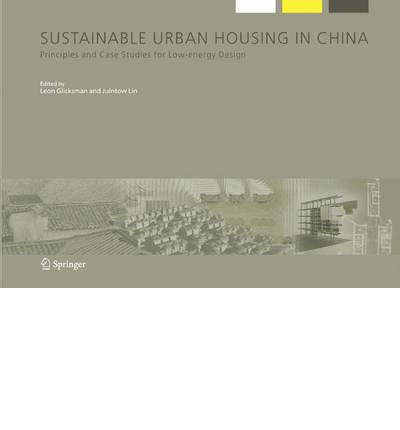 Sustainable urban housing in China : principles and case studies for low-energy design