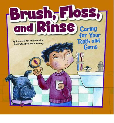 Brush, Floss, and Rinse