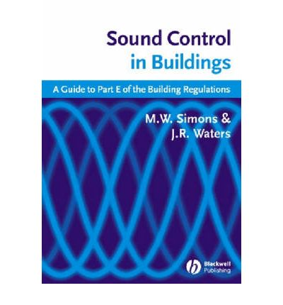 Sound Control in Buildings : A Guide to Part E of the Building Regulations