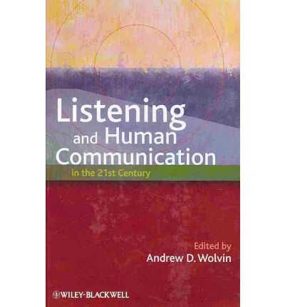Listening and Human Communication in the 21st Century : 21st Century Perspectives