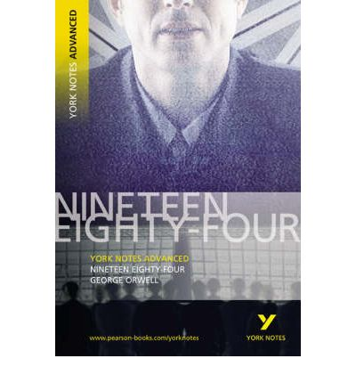 Nineteen Eighty Four: York Notes Advanced