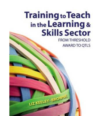 Training to Teach in the Learning and Skills Sector : From Threshold Award to QTLS