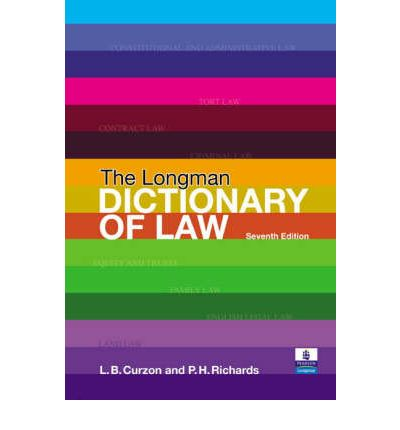 The Longman Dictionary of Law: WITH Better Law Essays, Tools and Techniques for Success in 2 Exams and Assignments AND Letters to a Law Student, a Guide to Studying Law at University