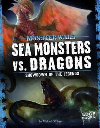 Sea monsters vs dragons michael o 39 hearn 9781406242768 for Monster advanced search