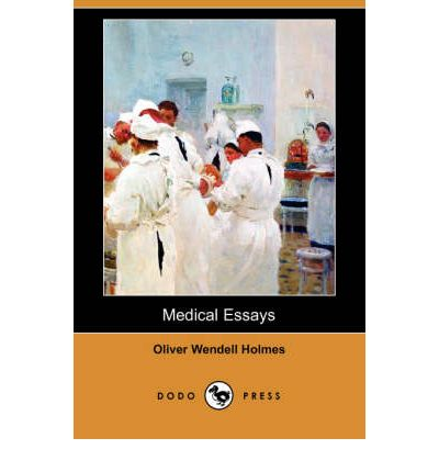 medical essays oliver wendell holmes