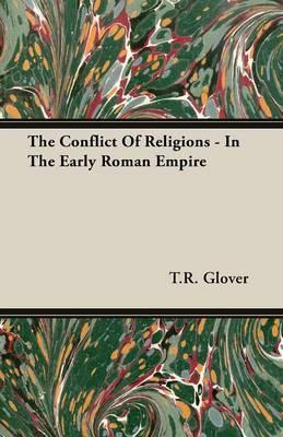 The Conflict Of Religions - In The Early Roman Empire