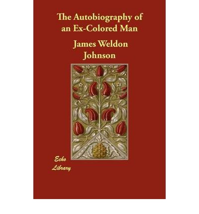 an analysis of the autobiography of an ex colored man by james weldon johnson The autobiography of an ex-colored man 1912 (published anonymously) james weldon johnson, the autobiography of an ex-colored man, novel, 1912, excerpts on culture.
