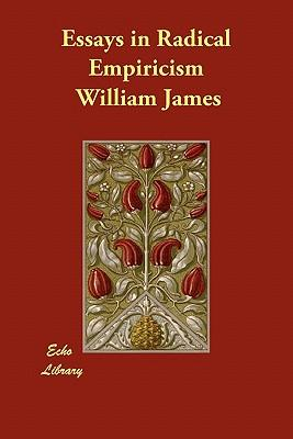 Essays in Radical Empiricism (ebook) by William James | 9781775562924