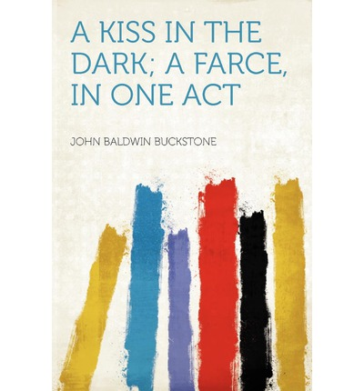 A Kiss in the Dark; A Farce, in One Act