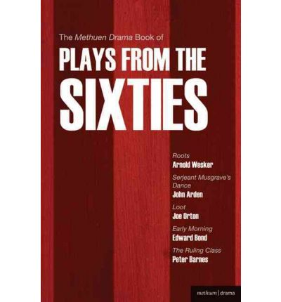 """The Methuen Drama Book of Plays from the Sixties: """"Roots"""", """"Serjeant Musgrave's Dance"""", """"Loot"""", """"Early Morning"""" The """"Ruling Class"""""""