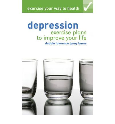 Exercise Your Way to Health: Depression : Exercise Plans to Improve Your Life