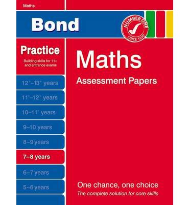 Bond Maths Assessment Papers 7-8 Years: 7-8 years