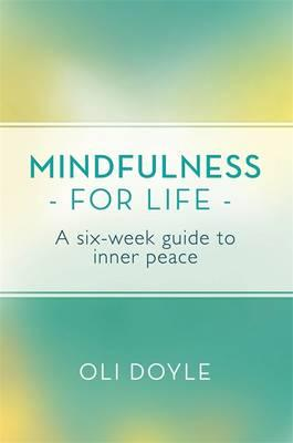 Mindfulness for Life : A Six-Week Guide to Inner Peace