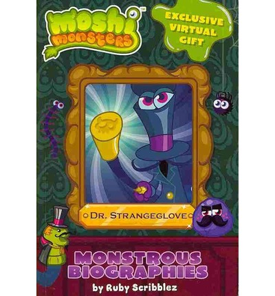 Moshi Monsters: Monstrous Biographies: Dr. Strangeglove