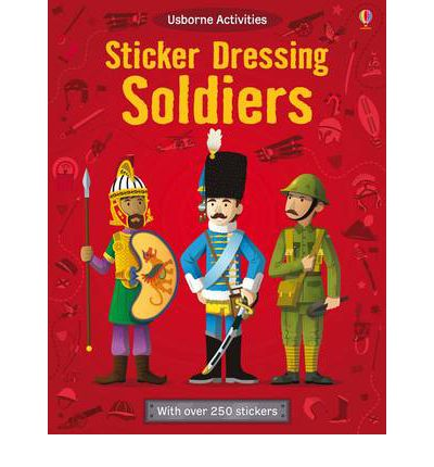 sticker dressing soldiers louie stowell 9781409508090