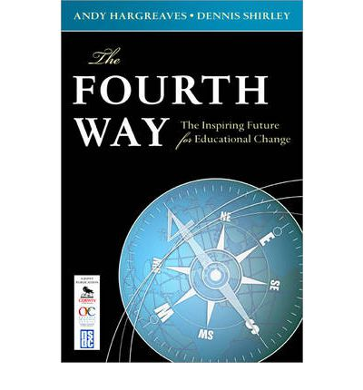Fourth Way : The Inspiring Future for Educational Change
