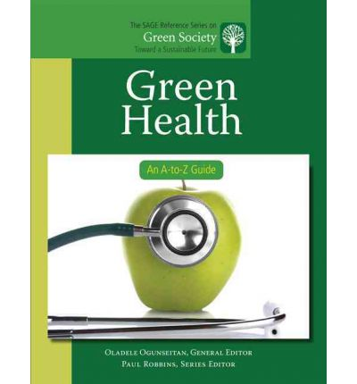 Green Health : An A-to-Z Guide