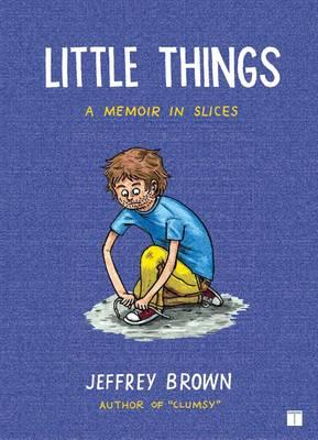 Little Things : A Memoir in Slices