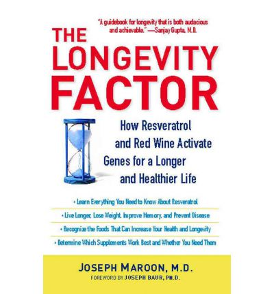 The Longevity Factor : How Resveratrol and Red Wine Activate Genes for a Longer and Healthier Life