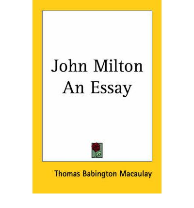 john milton essay Many of john milton's poetry contain religious subjects, as well as much of the literature during the early modern period.