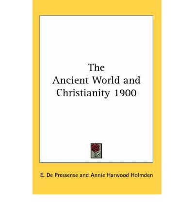 The Ancient World and Christianity 1900