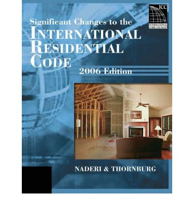 2006 Significant Changes to the International Residential Code 2006