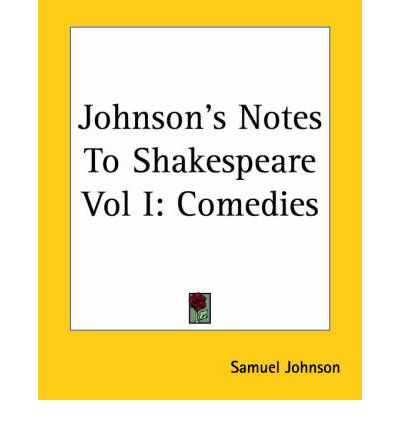 johnson on shakespeare essays and notes The first steps involve planning the essay a shakespeare essay would generally involve a particular focus on a shakespeare play.