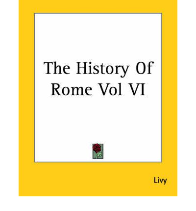 The History Of Rome Vol VI