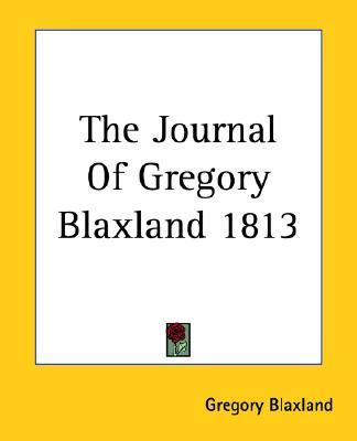 The Journal Of Gregory Blaxland 1813