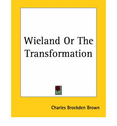 charles brockden brown wieland or Free download of wieland or the transformation by charles brockden brown available in pdf, epub and kindle read, write reviews and more.