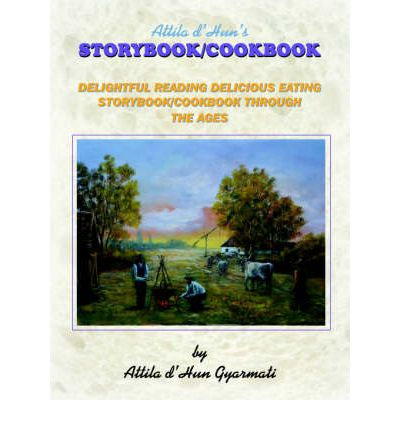Attila D'Hun's STORYBOOK/COOKBOOK