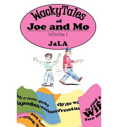 WackyTales of Joe and Mo : Collection 1