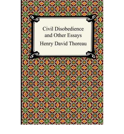 h.d thoreau civil disobedience and other essays
