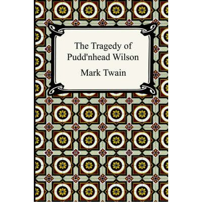 An analysis of the book puddnhead wilson by mark twain