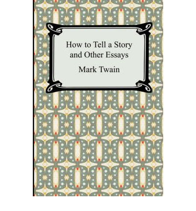 in mark twain essay how to tell a story