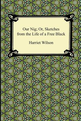An analysis of harriet e wilsons book sketches from the life of a free black