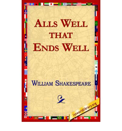 an analysis of scene i in the play alls well that ends well by william shakespeare Play synopsis: definitions: scene lengths for all plays: all's well that ends well: text dramatis personae & circles play synopsis definitions.