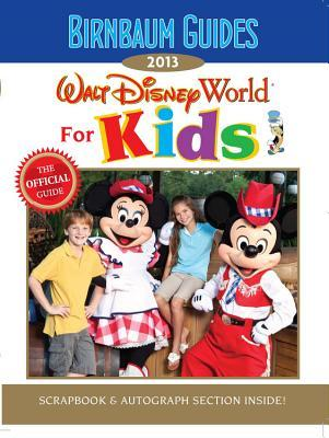 Birnbaum's Walt Disney World for Kids 2013