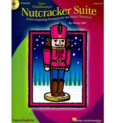 Peter Tchaikovsky's Nutcracker Suite : Active Listening Strategies for the Music Classroom