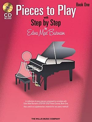 Edna Mae Burnam: Book 1: Step by Step Pieces to Play - Book 1