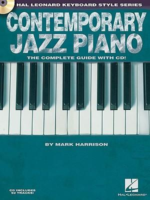 Contemporary Jazz Piano : The Complete Guide with CD
