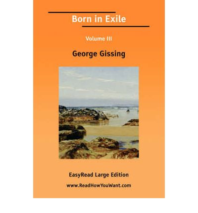 Born in Exile Volume III [Easyread Large Edition]