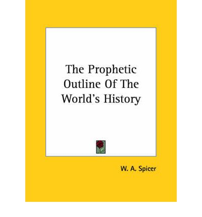 The Prophetic Outline of the World's History