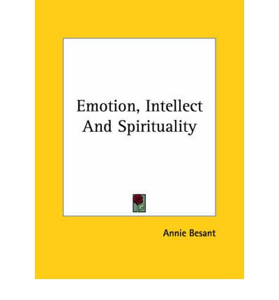 Emotion, Intellect and Spirituality