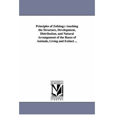 Download gratuito di ebook in inglese Principles of Zofology : Touching the Structure, Development, Distribution, and Natural Arrangement of the Races of Animals, Living and Extinct ... by Louis Agassiz 9781425522063 MOBI