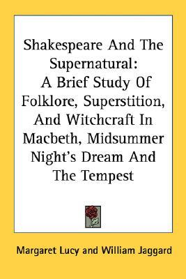 an analysis of the supernatural in shakespeares macbeth Free essay: use of the supernatural in macbeth in shakespeare's play the   there are many themes in macbeth like ambition, loyalty and hypocrisy but.
