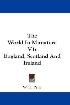 Downloading a book to kindle The World in Miniature V1 : England, Scotland and Ireland ePub