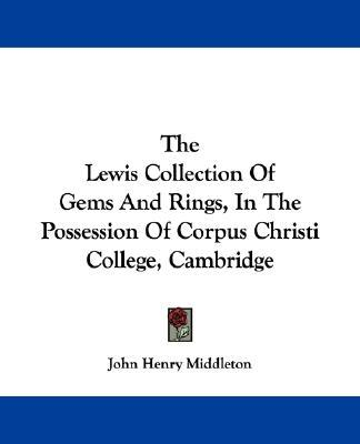 The Lewis Collection of Gems and Rings, in the Possession of Corpus Christi College, Cambridge