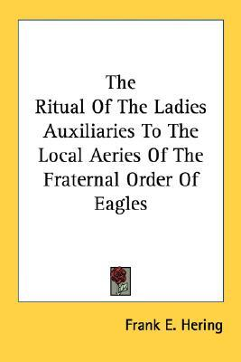 The ritual of the ladies auxiliaries to the local aeries for Frank hering