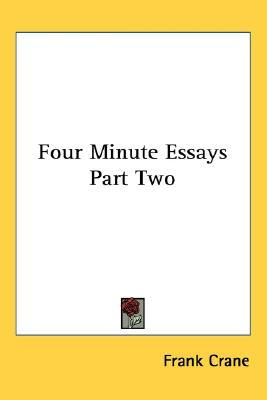 four minute essays 1919 Four minute essays, [frank crane] on amazoncom free shipping on qualifying offers this scarce antiquarian book is a facsimile reprint of the original due to its age, it may contain imperfections such as marks four minute essays, hardcover - 1919.